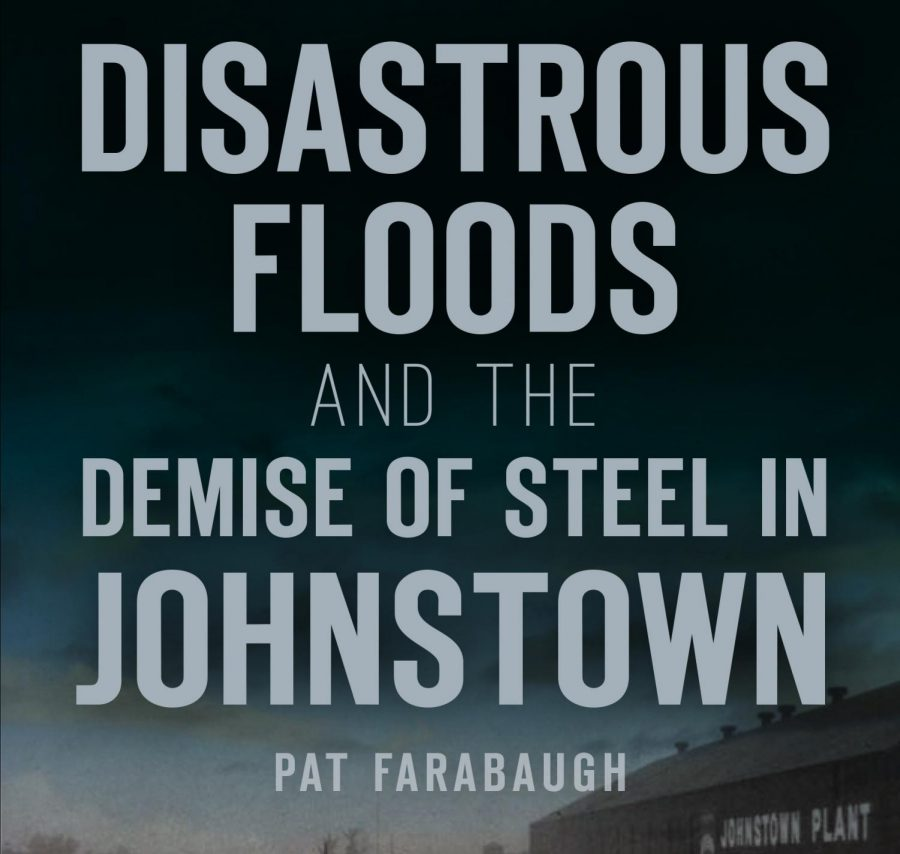 Faculty+Member+Publishes+Book+on+Johnstown%E2%80%99s+Floods+and+Region%E2%80%99s+Steel+Industry