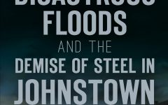 Faculty Member Publishes Book on Johnstown's Floods and Region's Steel Industry